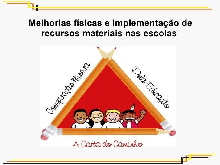 Melhorias físicas e implementação de recursos materiais nas escolas