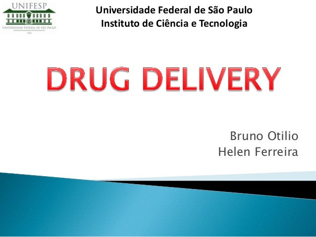 Bruno Otilio Helen Ferreira Universidade Federal de São Paulo Instituto de Ciência e Tecnologia