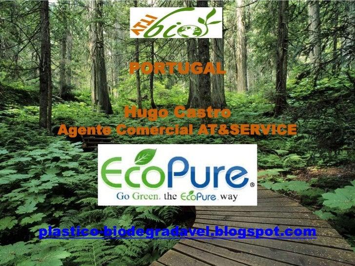 PORTUGALHugo Castro Agente Comercial AT&SERVICE plastico-biodegradavel.blogspot.com<br />