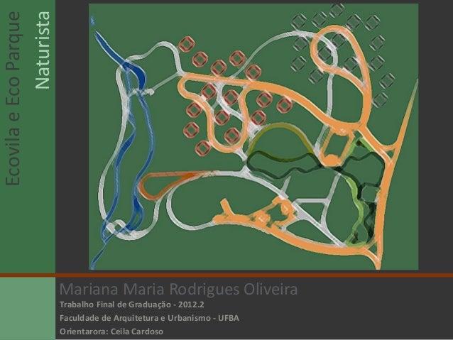 NaturistaEcovila e Eco Parque                        Mariana Maria Rodrigues Oliveira                        Trabalho Fina...