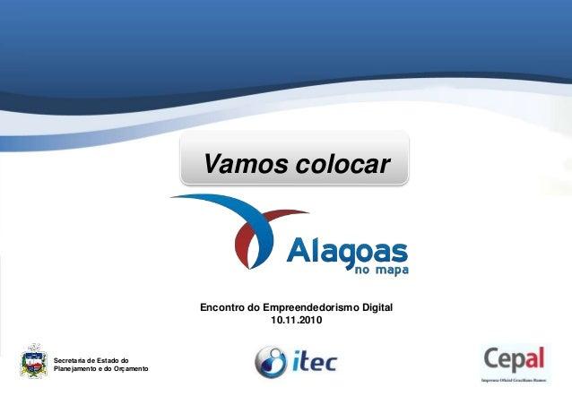 Vamos colocar Secretaria de Estado do Planejamento e do Orçamento Encontro do Empreendedorismo Digital 10.11.2010