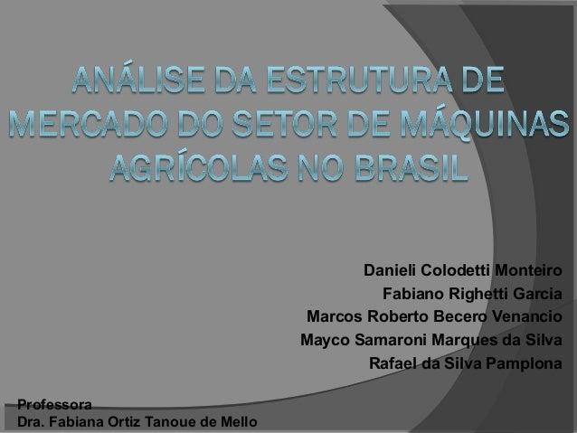 Danieli Colodetti Monteiro Fabiano Righetti Garcia Marcos Roberto Becero Venancio Mayco Samaroni Marques da Silva Rafael d...