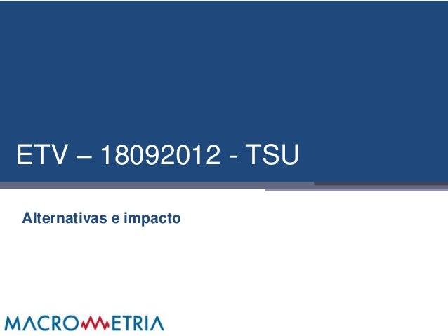 ETV – 18092012 - TSUAlternativas e impacto