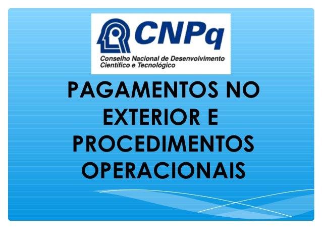 PAGAMENTOS NO EXTERIOR E PROCEDIMENTOS OPERACIONAIS