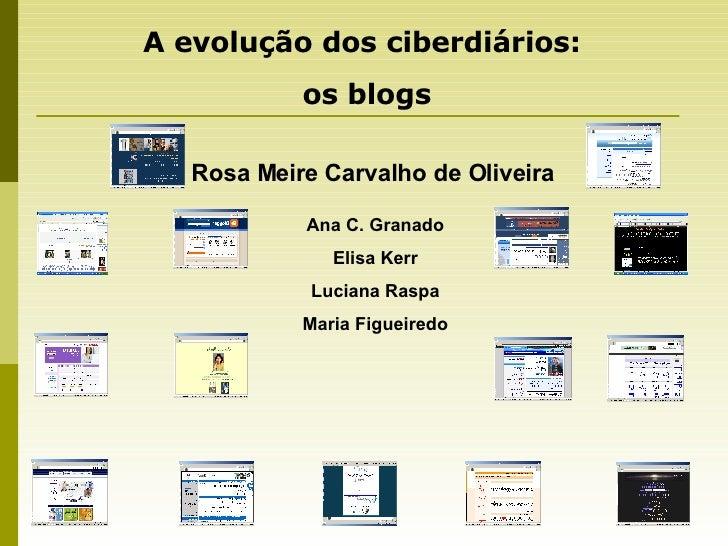 Rosa Meire Carvalho de Oliveira   Ana C. Granado Elisa Kerr Luciana Raspa Maria Figueiredo A evolução dos ciberdiários:  o...