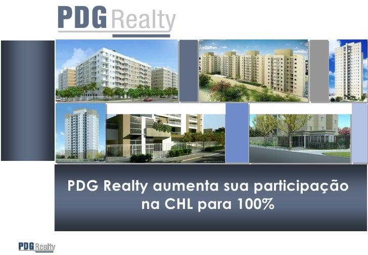 PDG Realty aumenta sua participação          na CHL para 100%