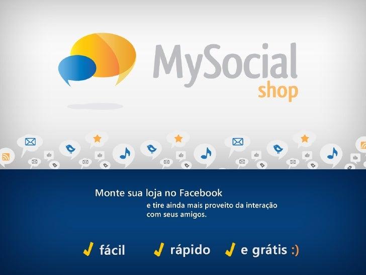 CONHEÇA a MySocialShopo MySocialShop é um aplicativo para criação de lojas   dentro do Facebook.o Qualquer pessoa que es...