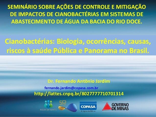 SEMINÁRIO SOBRE AÇÕES DE CONTROLE E MITIGAÇÃODE IMPACTOS DE CIANOBACTÉRIAS EM SISTEMAS DEABASTECIMENTO DE ÁGUA DA BACIA DO...