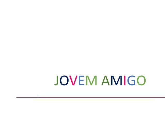 JOVEM AMIGO