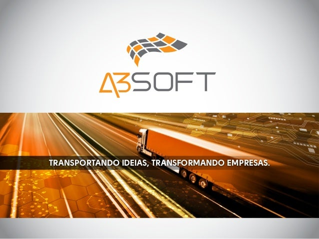 TRANSPORTANDO IDEIAS, TRANSFORMANDO EMPRESAS.