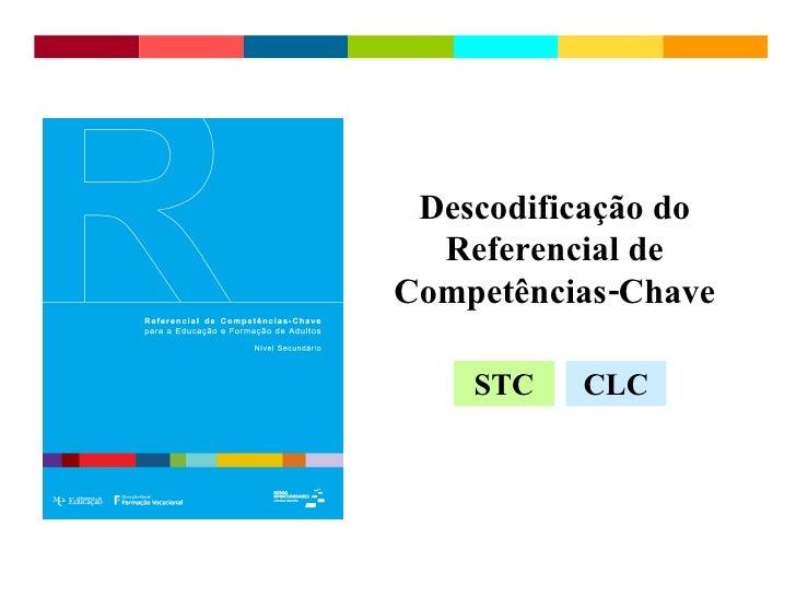 Descodificação do Referencial de Competências-Chave STC CLC