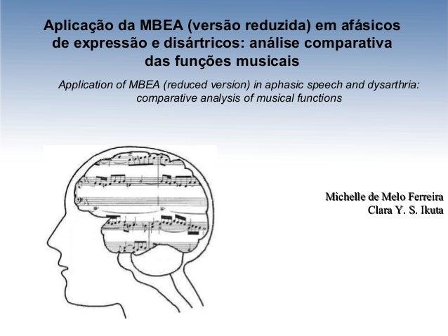 Aplicação da MBEA (versão reduzida) em afásicos de expressão e disártricos: análise comparativa das funções musicais Appli...