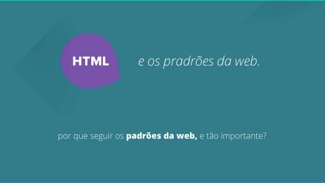 HTML e os padroes da web
