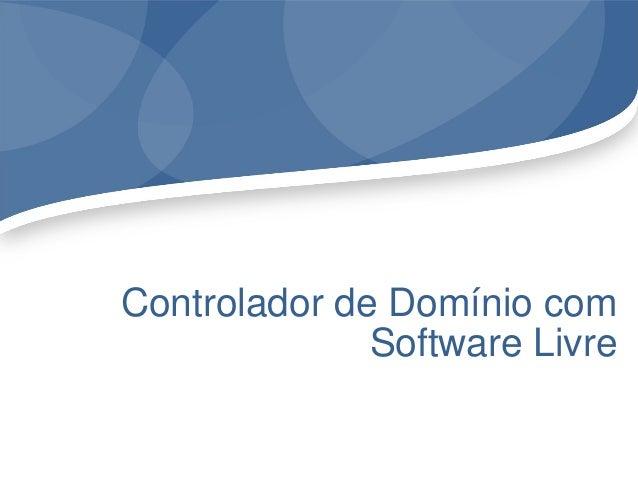 Controlador de Domínio com Software Livre