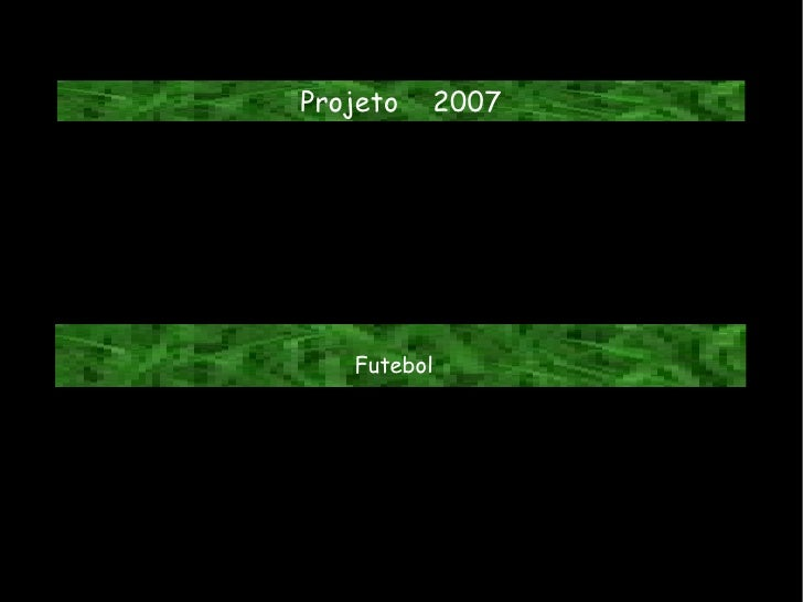 Projeto  2007 Futebol