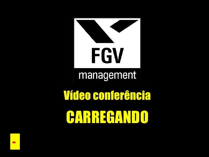 Vídeo conferência -  CARREGANDO