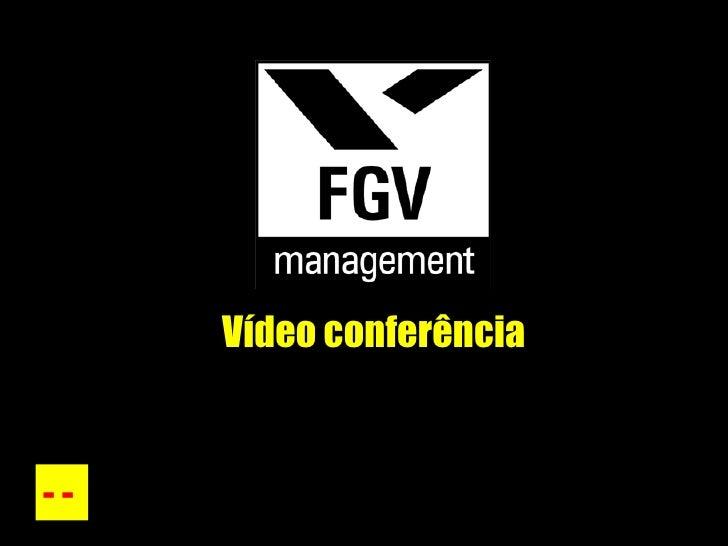 Vídeo conferência - -