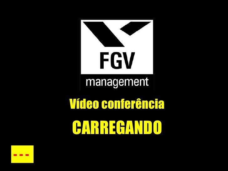 Vídeo conferência - - -  CARREGANDO