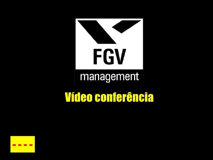 Vídeo conferência - - - -
