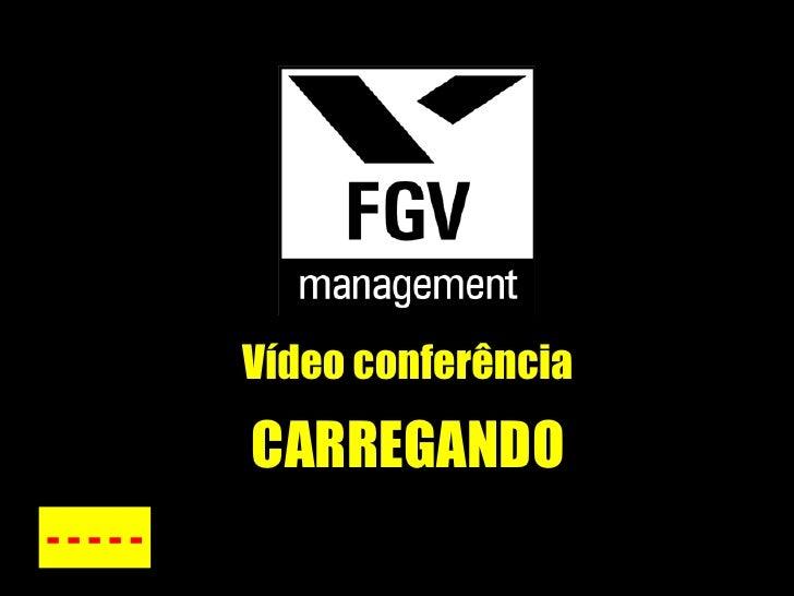 Vídeo conferência - - - - - CARREGANDO