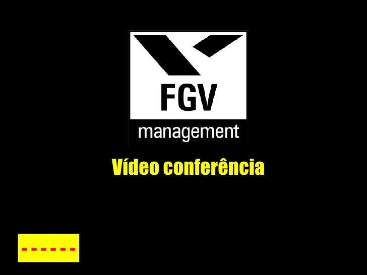 Vídeo conferência - - - - - -