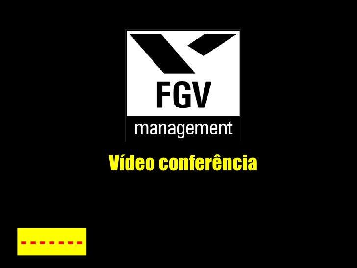 Vídeo conferência - - - - - - -