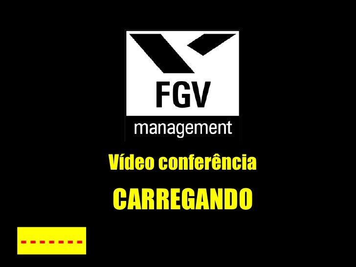 Vídeo conferência CARREGANDO - - - - - - -