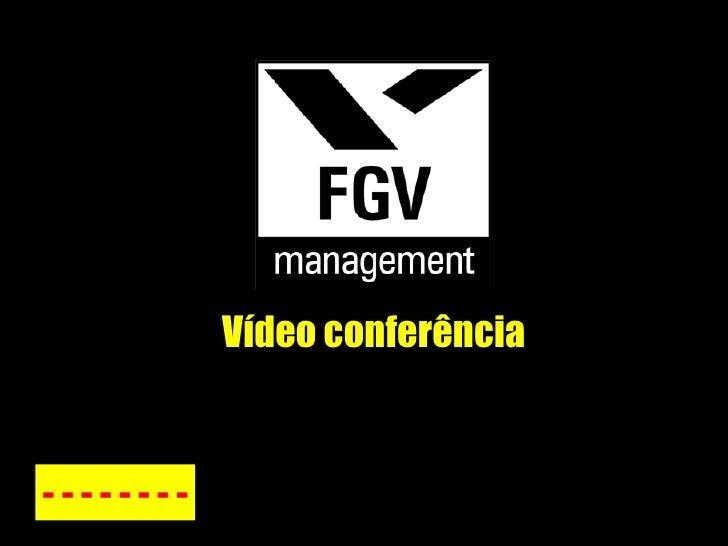 Vídeo conferência - - - - - - - -