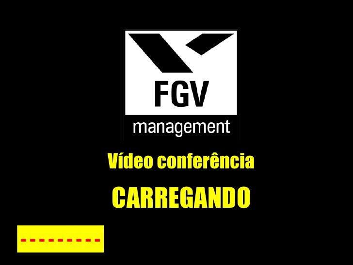 Vídeo conferência - - - - - - - - - CARREGANDO