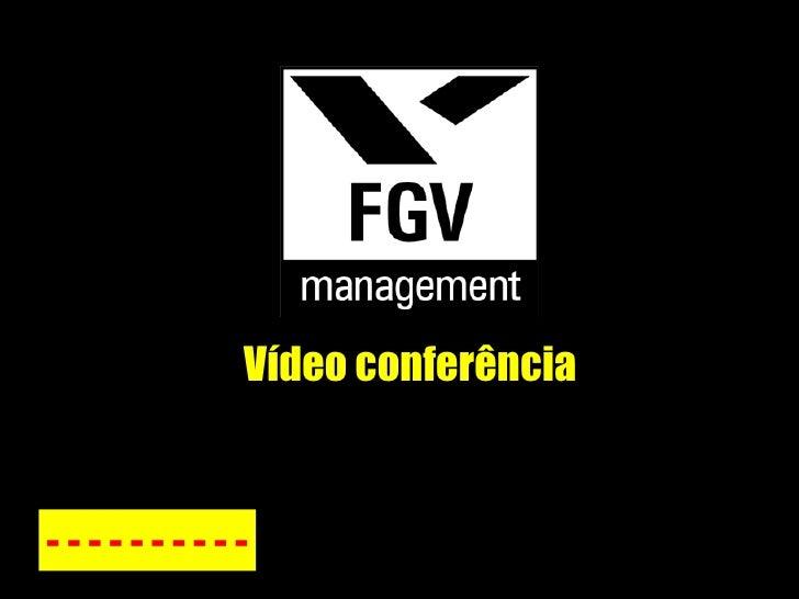 Vídeo conferência - - - - - - - - - -