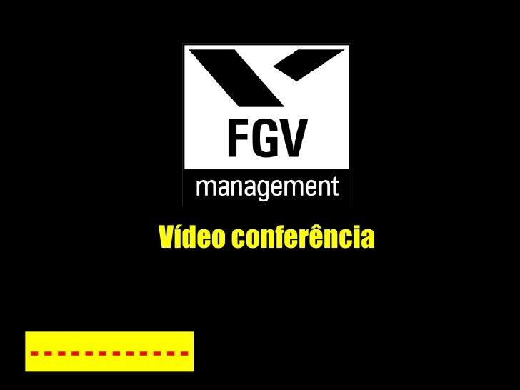 Vídeo conferência - - - - - - - - - - - -