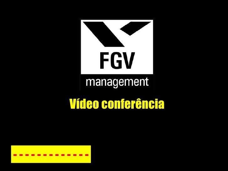 Vídeo conferência - - - - - - - - - - - - -