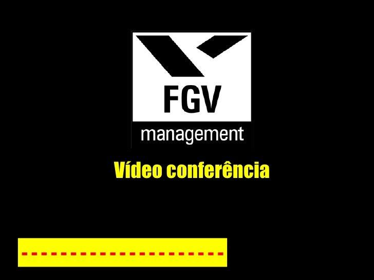 Vídeo conferência - - - - - - - - - - - - - - - - - - - - -