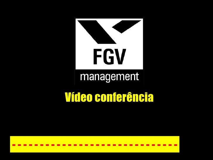 Vídeo conferência - - - - - - - - - - - - - - - - - - - - - - - - - - - - - -
