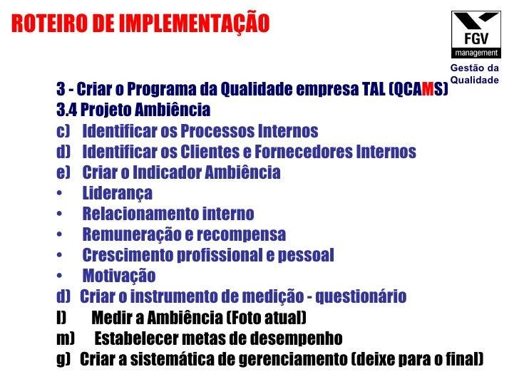<ul><li>3 - Criar o Programa da Qualidade empresa TAL (QCA M S) </li></ul><ul><li>3.4 Projeto Ambiência  </li></ul><ul><li...