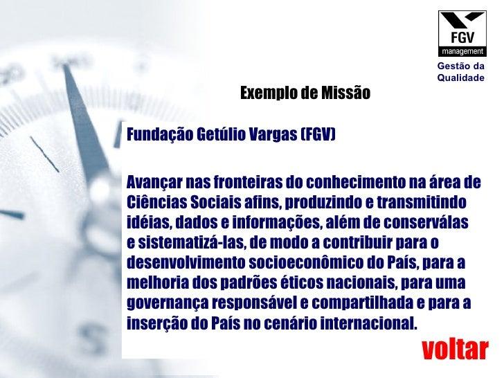 Fundação Getúlio Vargas (FGV)  Avançar nas fronteiras do conhecimento na área de Ciências Sociais afins, produzindo e tran...
