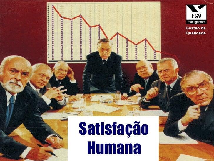 Satisfação Humana Gestão da Qualidade