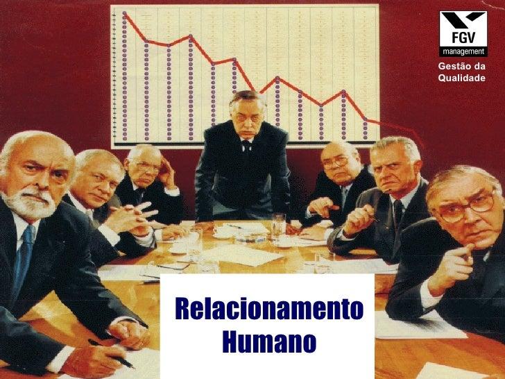 Relacionamento Humano Gestão da Qualidade