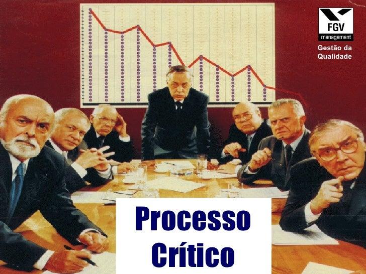 Processo Crítico Gestão da Qualidade