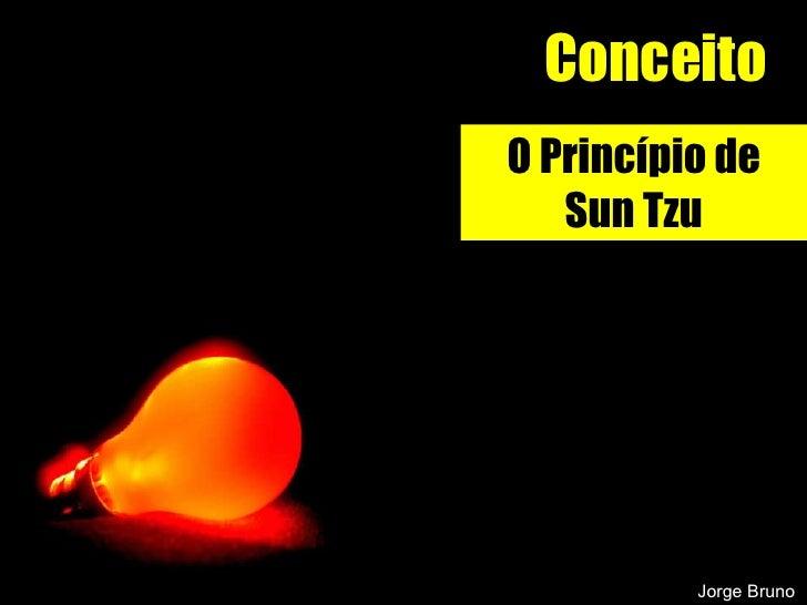 Conceito O Princípio de Sun Tzu Jorge Bruno