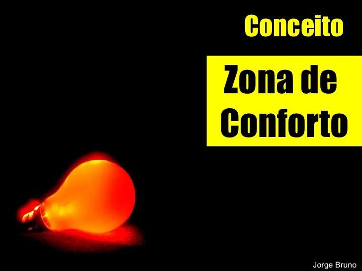 Conceito Zona de  Conforto Jorge Bruno