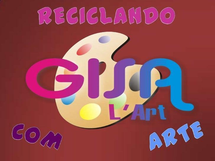 RECICLANDO<br />ARTE<br />COM<br />