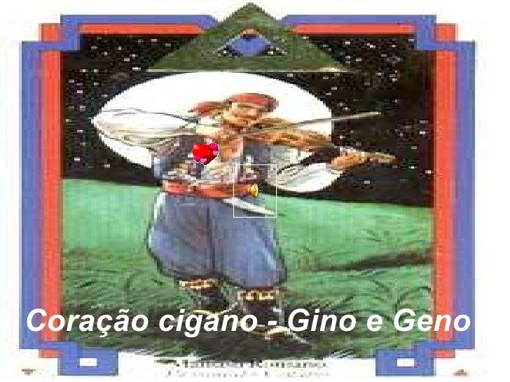 Coração cigano - Gino e Geno