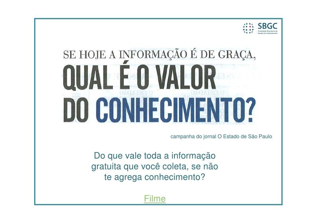 campanha do jornal O Estado de São Paulo   Do que vale toda a informação gratuita que você coleta, se não    te agrega con...