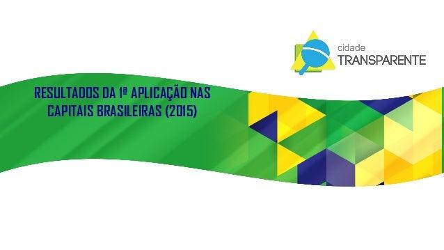 RESULTADOS DA 1ª APLICAÇÃO NAS CAPITAIS BRASILEIRAS (2015)