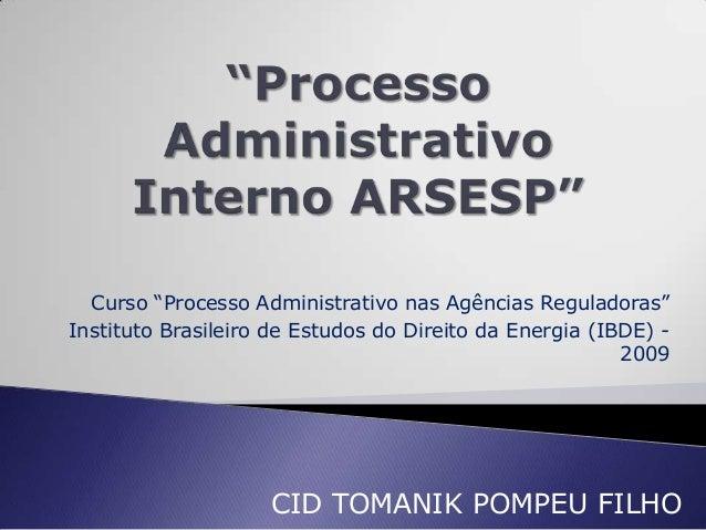 """Curso """"Processo Administrativo nas Agências Reguladoras""""Instituto Brasileiro de Estudos do Direito da Energia (IBDE) -    ..."""