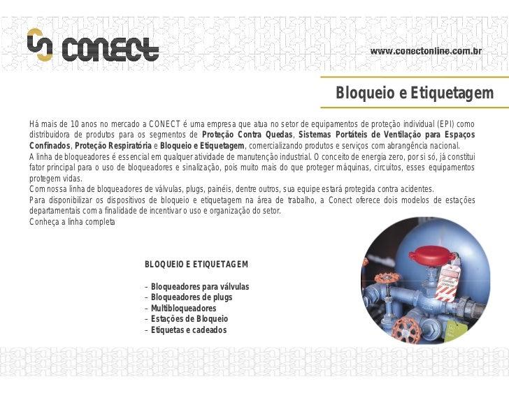 Bloqueio e EtiquetagemHá mais de 10 anos no mercado a CONECT é uma empresa que atua no setor de equipamentos de proteção i...