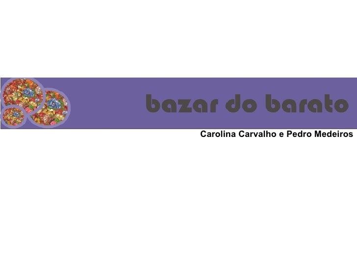 Carolina Carvalho e Pedro Medeiros
