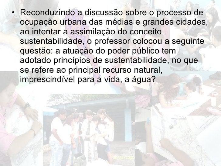 <ul><li>Reconduzindo a discussão sobre o processo de ocupação urbana das médias e grandes cidades, ao intentar a assimilaç...