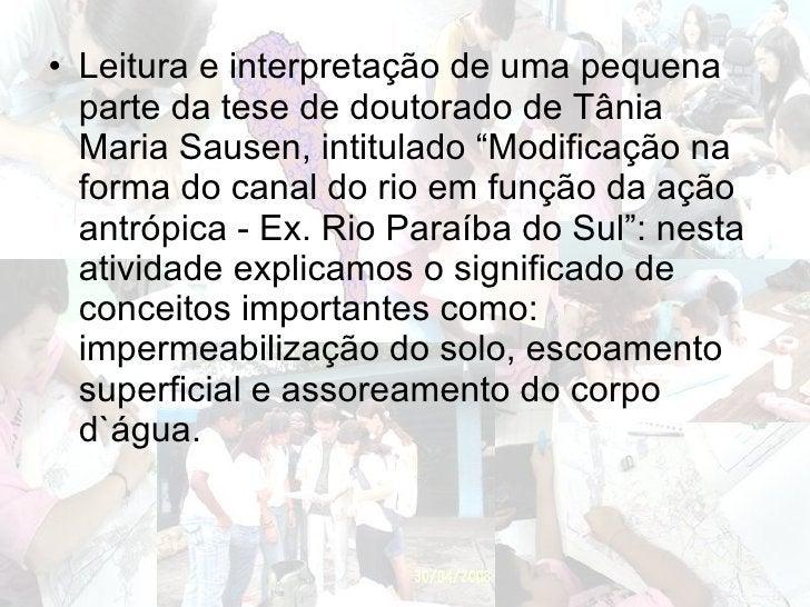 """<ul><li>Leitura e interpretação de uma pequena parte da tese de doutorado de Tânia Maria Sausen, intitulado """"Modificação n..."""